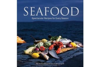 Seafood - Spectacular Recipes for Every Season