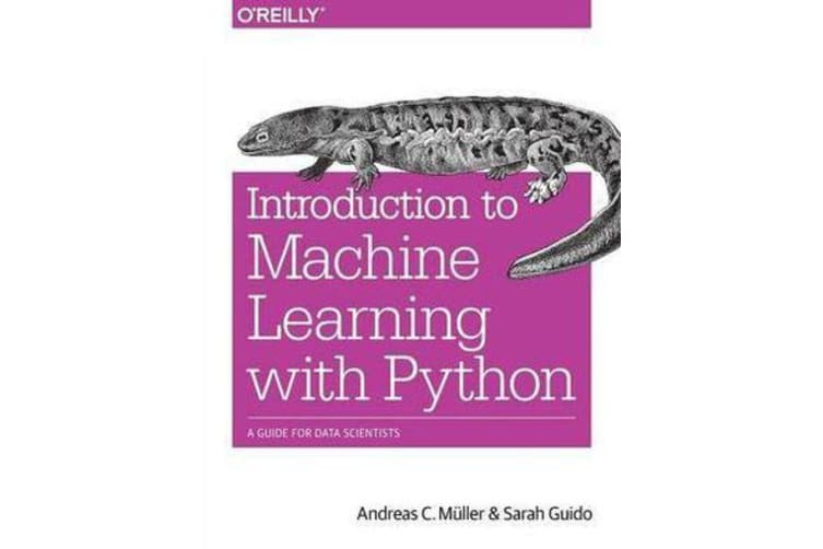Introduction to Machine Learning with Python - A Guide for Data Scientists