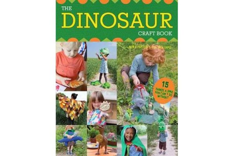 The Dinosaur Craft Book - 15 Things a Dino Fan Can't Do Without