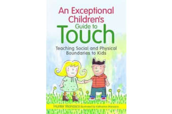 An Exceptional Children's Guide to Touch - Teaching Social and Physical Boundaries to Kids