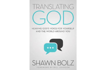 Translating God - Hearing God's Voice for Yourself and the World Around You