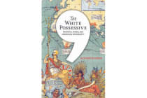 The White Possessive - Property, Power, and Indigenous Sovereignty