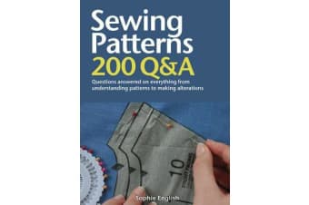Sewing Patterns - Questions Answered on Everything from Understanding Patterns to Making Alterations