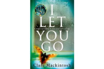 I Let You Go - The Richard & Judy Bestseller