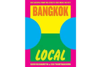 Bangkok Local - Cult recipes from the streets that make the city