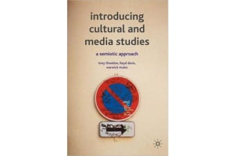 Introducing Cultural and Media Studies - A Semiotic Approach