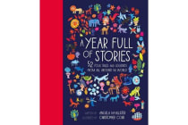 A Year Full of Stories - 52 folk tales and legends from around the world