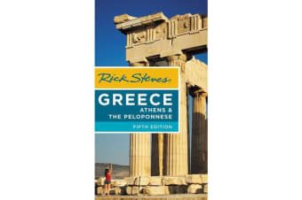Rick Steves Greece - Athens & the Peloponnese (Fifth Edition)