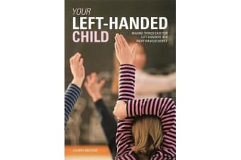 Your Left-handed Child - Making things easy for left-handers in a right-handed world