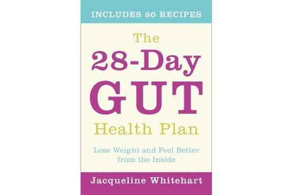 The 28-Day Gut Health Plan - Lose Weight and Feel Better from the Inside