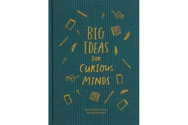 Big Ideas for Curious Minds - An Introduction to Philosophy