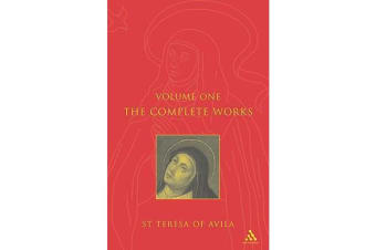 The Complete Works of St. Teresa of Avila - v. 1