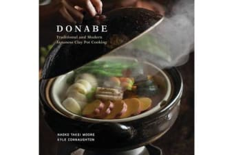 Donabe - Classic and Modern Japanese Clay Pot Cooking