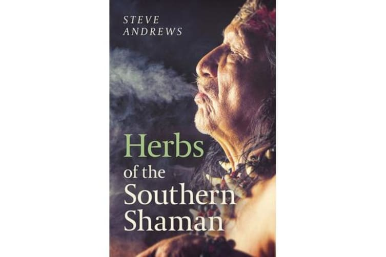 Herbs of the Southern Shaman - Companion to Herbs of the Northern Shaman