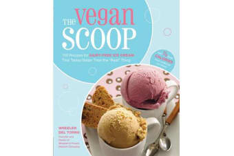 The Vegan Scoop - 150 Recipes for Dairy-Free Ice Cream That Tastes Better Than the Real Thing
