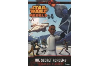 Star Wars Rebels - Servants of the Empire: The Secret Academy