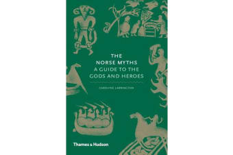 The Norse Myths - A Guide to the Gods and Heroes