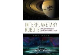 Interplanetary Robots - True Stories of Space Exploration