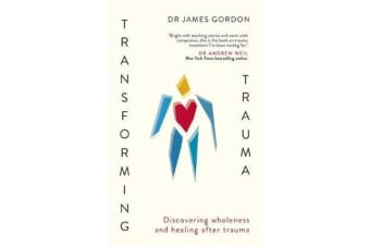 Transforming Trauma - Discovering Wholeness and Healing After Trauma