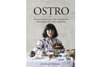 Ostro - The Pleasure That Comes from Slowing Down and Cooking with Simple Ingredients