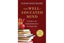The Well-Educated Mind - A Guide to the Classical Education You Never Had