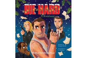 A Die Hard Christmas - The Illustrated Holiday Classic