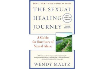 The Sexual Healing Journey - A Guide for Survivors of Sexual Abuse (Third Edition)