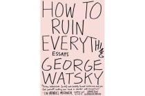 How To Ruin Everything - Essays