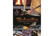 Blacksmithing Techniques - The Basics Explained Step by Step, Complete with 10 Projects