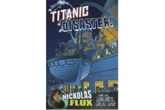 Titanic Disaster! - Nickolas Flux and the Sinking of the Great Ship