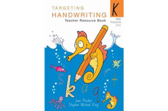 Targeting Handwriting: NSW - K: Teacher's Resource Book - NSW - K: Teacher's Resource Book