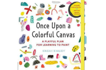 "Once Upon a Colorful Canvas - A Playful Plan for Learning to Paint--Includes an 88-page paperback book plus two 6"" (15 cm) square canvases"