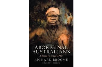 Aboriginal Australians - A History Since 1788