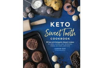 Keto Sweet Tooth Cookbook - 80 Low-carb Ketogenic Dessert Recipes for Cakes, Cookies, Fat Bombs, Shakes, Ice Cream, and More