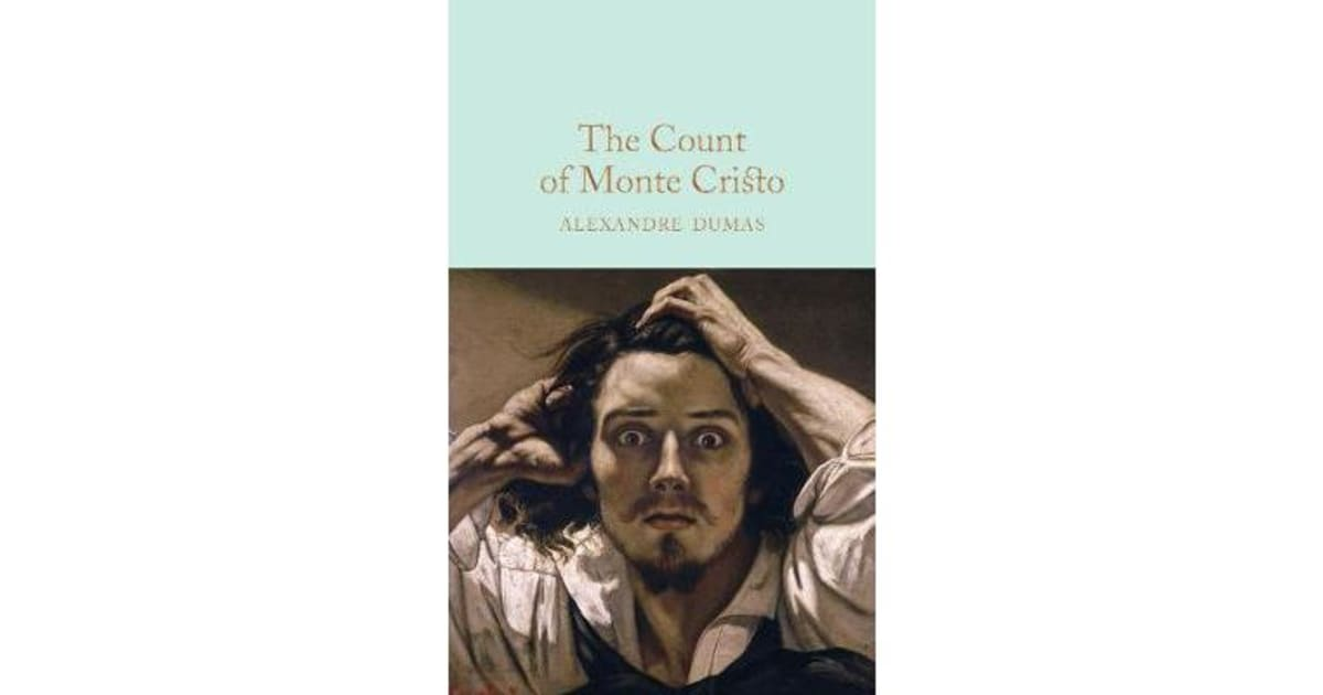the revenge of dantes in the count of monte cristo a novel by alexandre dumas