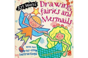 Drawing Fairies And Mermaids - With easy step-by-step instructions