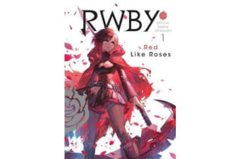 RWBY: Official Manga Anthology, Vol. 1 - Red Like Roses