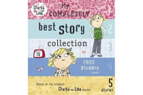 Charlie and Lola - My Completely Best Story Collection