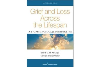 Grief and Loss Across the Lifespan - A Biopsychosocial Perspective
