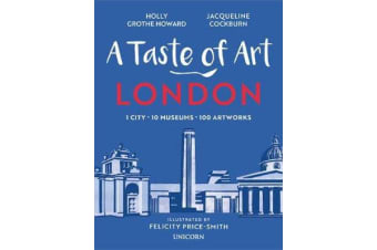 A Taste of Art - London - 1 City - 10 Museums - 100 Works of Art