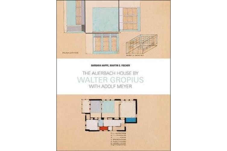 The Auerbach House by Walter Gropius - With Adolf Meyer