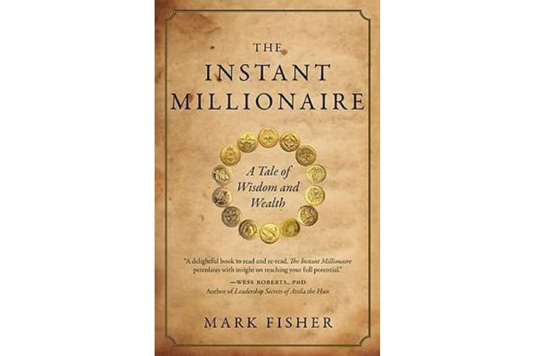 The Instant Millionaire - A Tale of Wisdom and Wealth