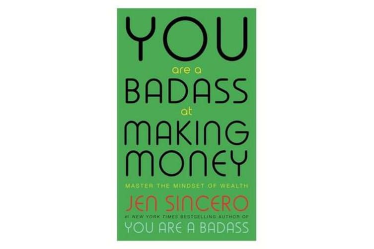 You Are a Badass at Making Money - Master the Mindset of Wealth: Learn how to save your money with one of the world's most exciting self help authors