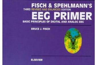 Fisch and Spehlmann's EEG Primer - Basic Principles of Digital and Analog EEG