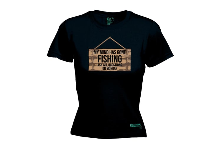 Drowning Worms Fishing Tee - My Mind Has Gone - (Large Black Womens T Shirt)