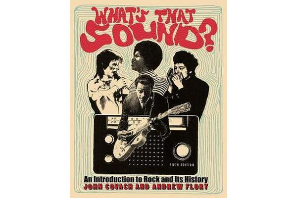 What's That Sound? - An Introduction to Rock and Its History