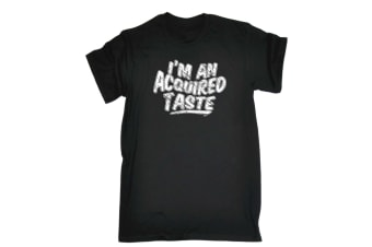 123T Funny Tee - Im An Acquired Taste - (4X-Large Black Mens T Shirt)