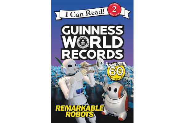 Guinness World Records - Remarkable Robots