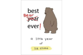 Best Bear Ever! - A Year With the Little World of Liz