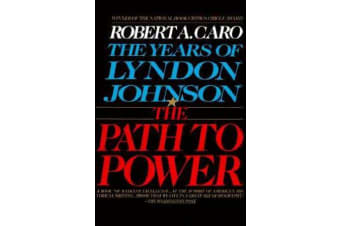 The Years of Lyndon Johnson - The Path to Power